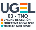 UNIDAD DE GESTIÓN EDUCATIVA LOCAL 03 – TRUJILLO NOR OESTE
